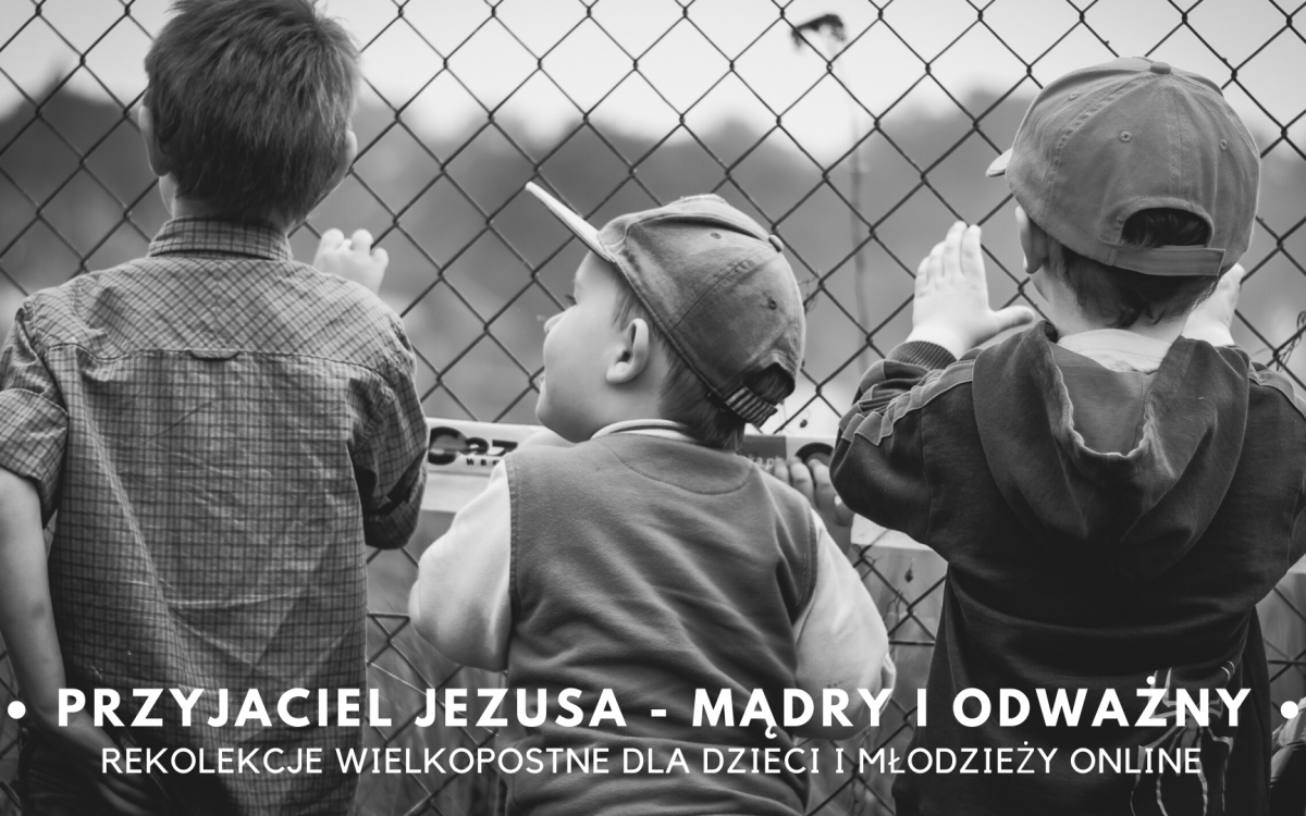 Rekolekcje dla dzieci i młodzieży – PRZYJACIEL JEZUSA